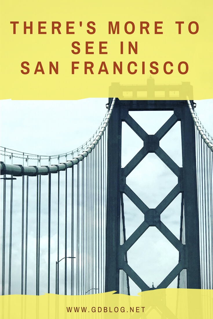 There's More To See In San Francisco