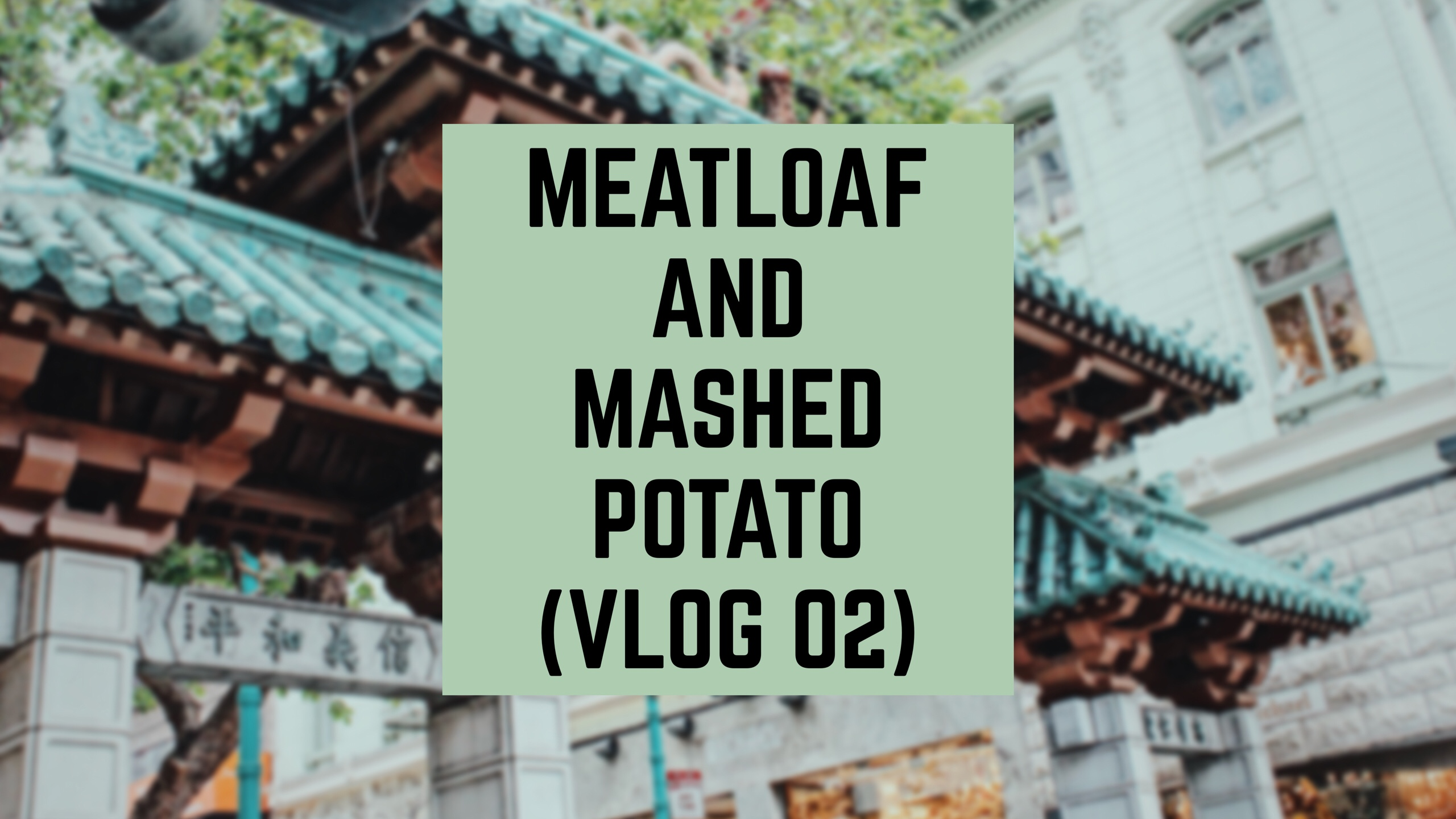 Meatloaf and Mashed Potato- VLOG 02