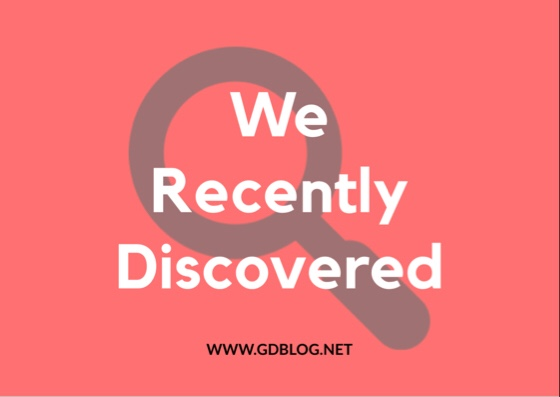 We Recently Discovered - G&D Blog