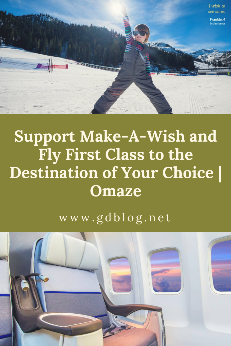 Support Make-A-Wish and Fly First Class to the Destination of Your Choice | Omaze