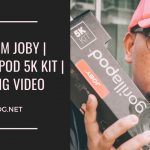 Gift from JOBY | Gorillapod 5K Kit | Unboxing Video