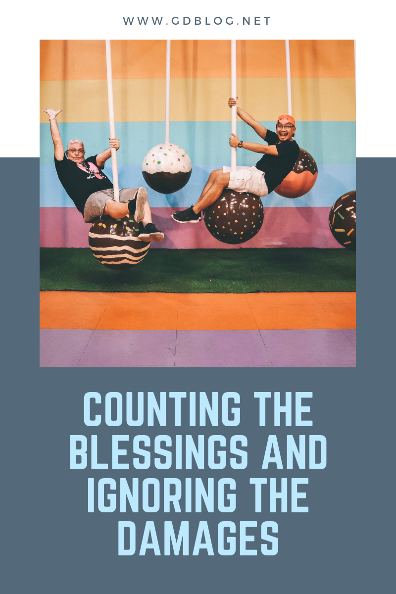 Counting the Blessings and Ignoring the Damages