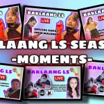 Baklaang LS Season 1 Moments